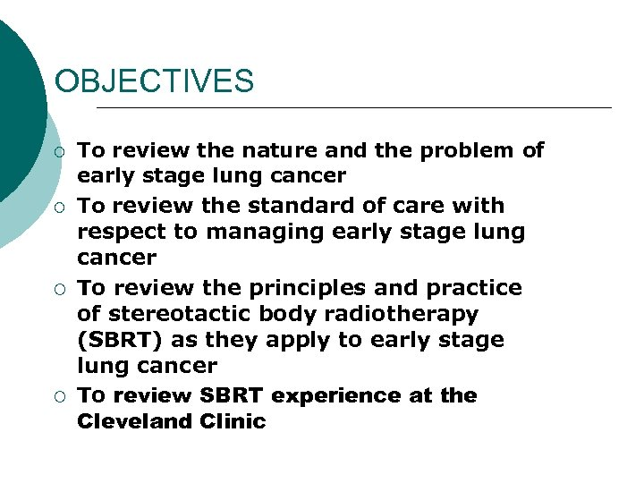 OBJECTIVES ¡ ¡ To review the nature and the problem of early stage lung