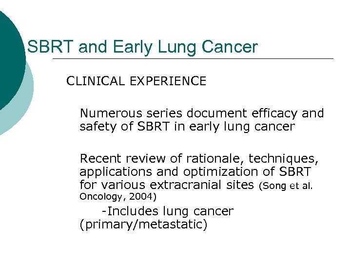 SBRT and Early Lung Cancer CLINICAL EXPERIENCE Numerous series document efficacy and safety of