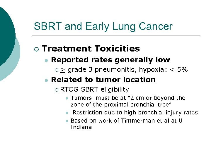 SBRT and Early Lung Cancer ¡ Treatment Toxicities l Reported rates generally low ¡
