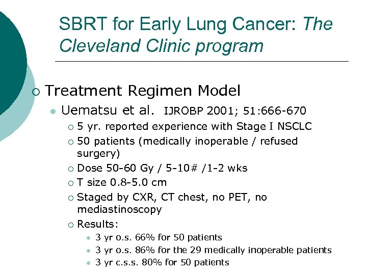 SBRT for Early Lung Cancer: The Cleveland Clinic program ¡ Treatment Regimen Model l