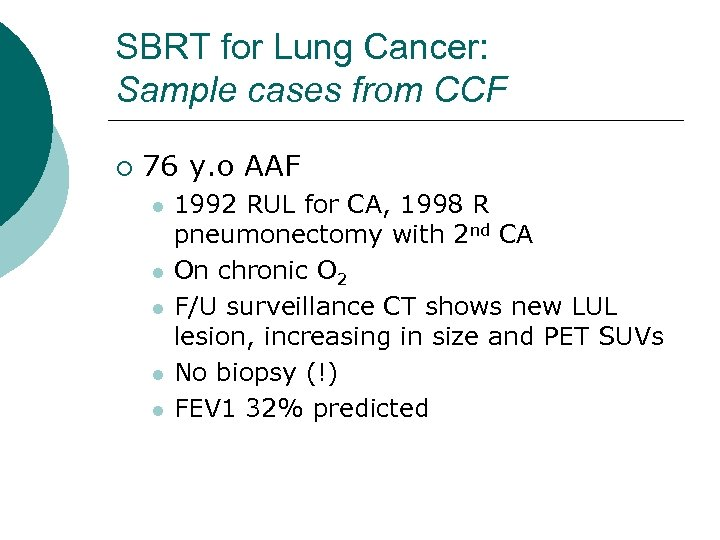 SBRT for Lung Cancer: Sample cases from CCF ¡ 76 y. o AAF l
