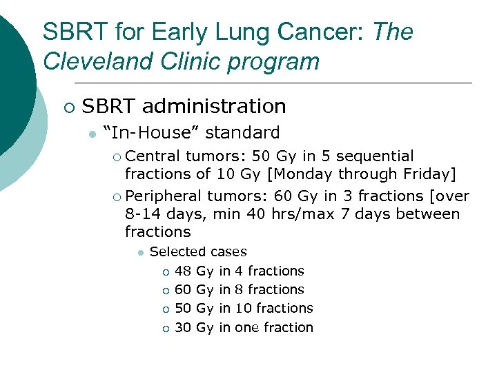 """SBRT for Early Lung Cancer: The Cleveland Clinic program ¡ SBRT administration l """"In-House"""""""
