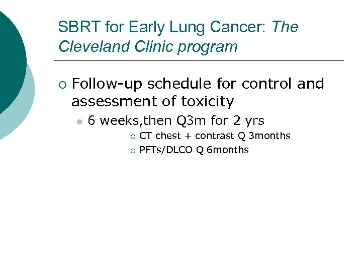 SBRT for Early Lung Cancer: The Cleveland Clinic program ¡ Follow-up schedule for control