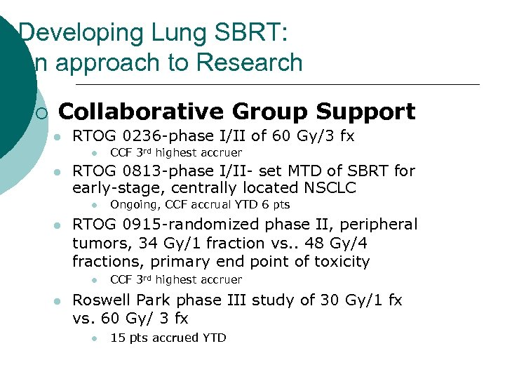 Developing Lung SBRT: An approach to Research ¡ Collaborative Group Support l RTOG 0236