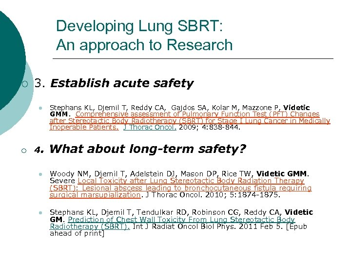 Developing Lung SBRT: An approach to Research ¡ 3. Establish acute safety l ¡