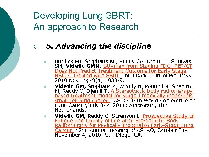 Developing Lung SBRT: An approach to Research ¡ 5. Advancing the discipline l l