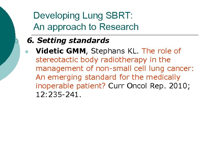Developing Lung SBRT: An approach to Research ¡ 6. Setting standards l Videtic GMM,