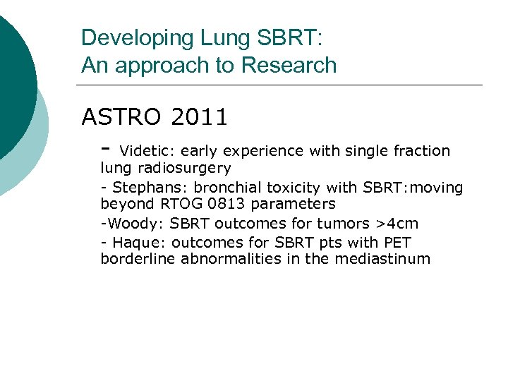 Developing Lung SBRT: An approach to Research ASTRO 2011 - Videtic: early experience with