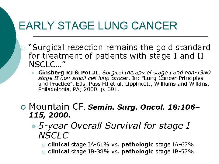 """EARLY STAGE LUNG CANCER ¡ """"Surgical resection remains the gold standard for treatment of"""