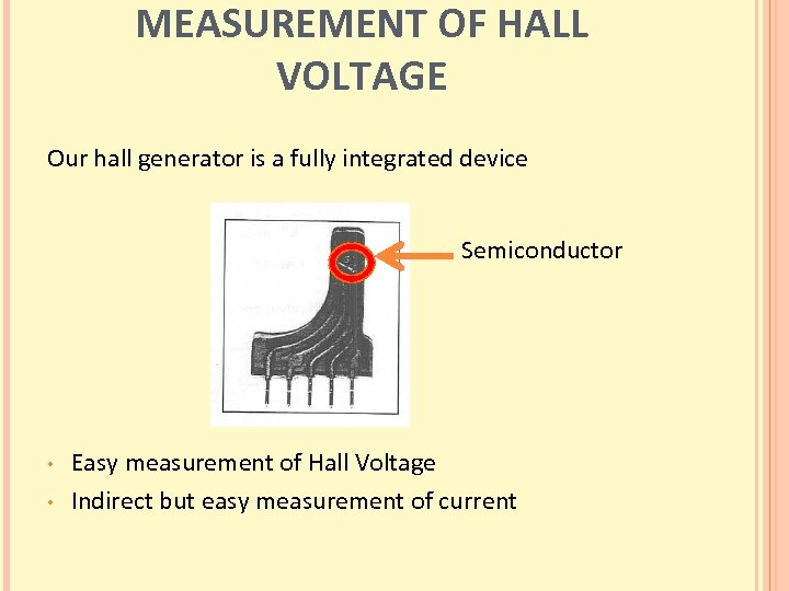 MEASUREMENT OF HALL VOLTAGE Our hall generator is a fully integrated device Semiconductor •