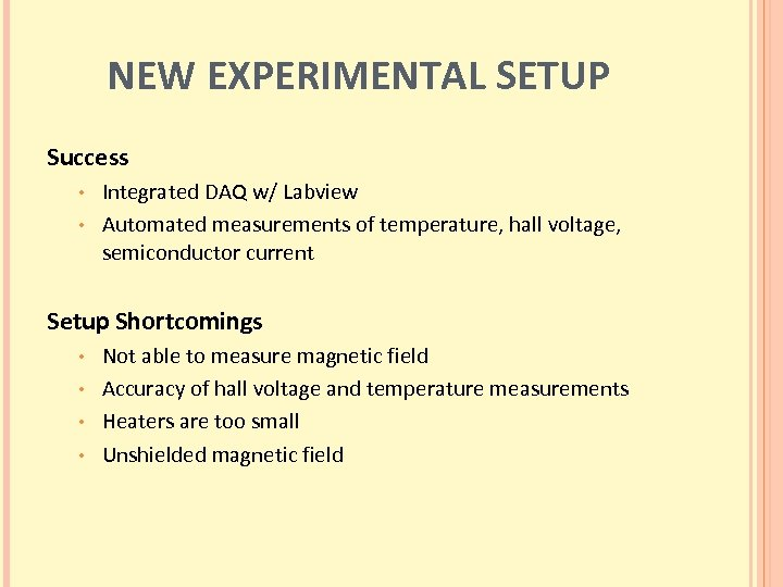 NEW EXPERIMENTAL SETUP Success Integrated DAQ w/ Labview • Automated measurements of temperature, hall