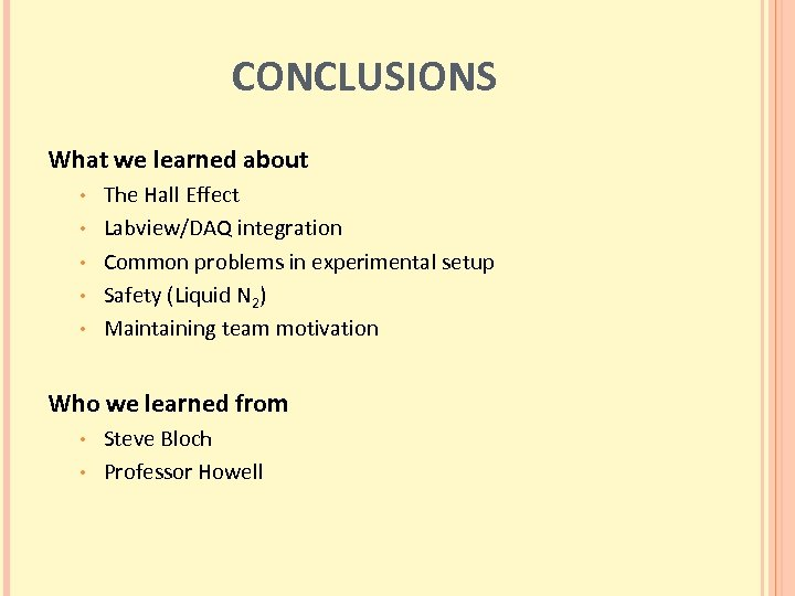 CONCLUSIONS What we learned about • • • The Hall Effect Labview/DAQ integration Common