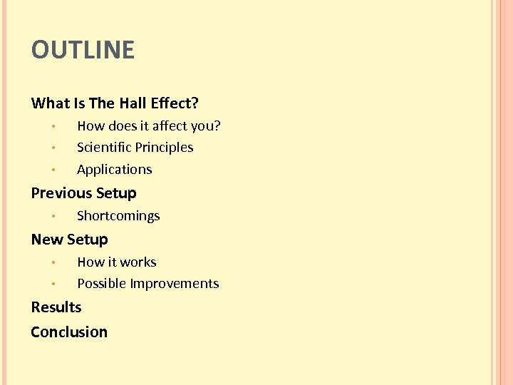 OUTLINE What Is The Hall Effect? • • • How does it affect you?