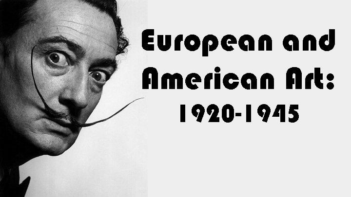 European and American Art: 1920 -1945