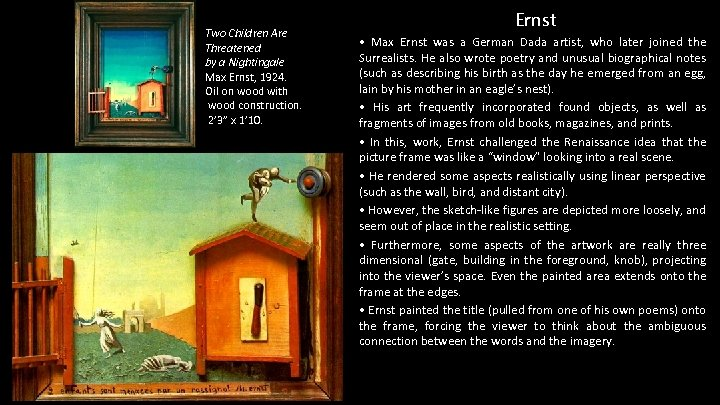 Two Children Are Threatened by a Nightingale Max Ernst, 1924. Oil on wood with