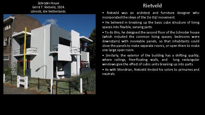 Schröder House Gerrit T. Rietveld, 1924. Utrecht, the Netherlands. Rietveld • Rietveld was an