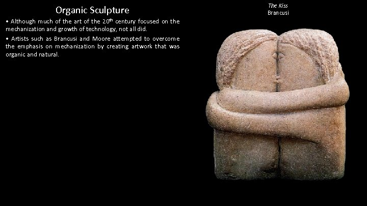 Organic Sculpture • Although much of the art of the 20 th century focused
