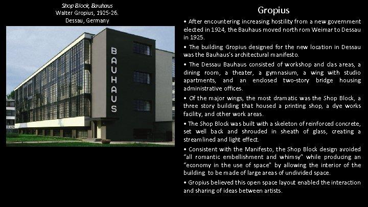 Shop Block, Bauhaus Walter Gropius, 1925 -26. Dessau, Germany Gropius • After encountering increasing