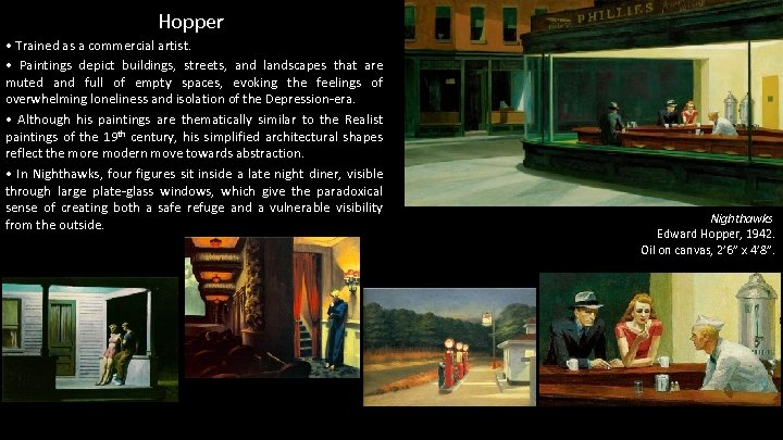 Hopper • Trained as a commercial artist. • Paintings depict buildings, streets, and landscapes