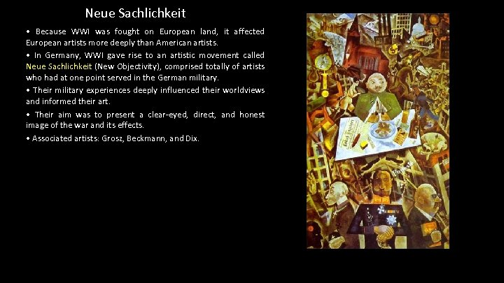 Neue Sachlichkeit • Because WWI was fought on European land, it affected European artists