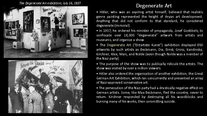 The Degenerate Art exhibition, July 16, 1937. Degenerate Art • Hitler, who was an