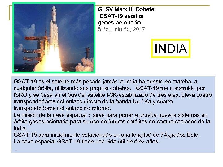 GLSV Mark III Cohete GSAT-19 satélite geoestacionario 5 de junio de, 2017 INDIA GSAT-19