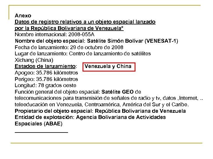 Anexo Datos de registro relativos a un objeto espacial lanzado por la República Bolivariana