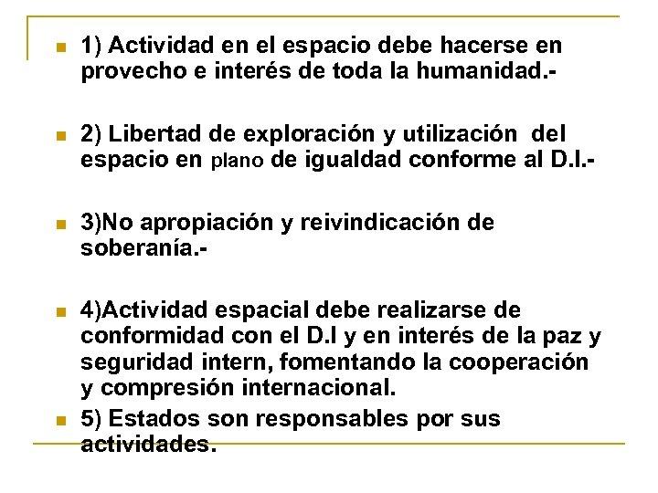 n 1) Actividad en el espacio debe hacerse en provecho e interés de toda