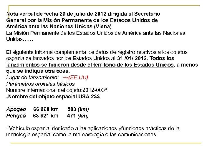 Nota verbal de fecha 26 de julio de 2012 dirigida al Secretario General por