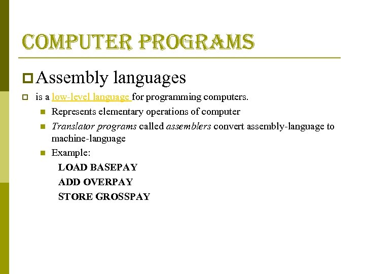 computer programs p Assembly languages p is a low-level language for programming computers. n