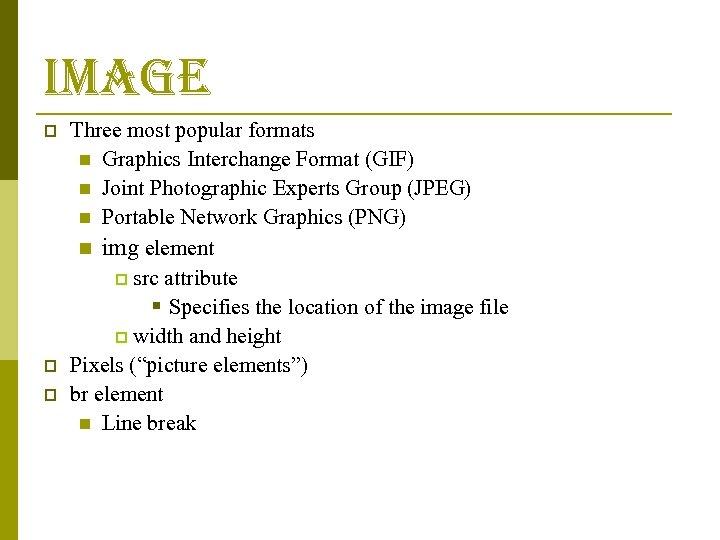 image p p p Three most popular formats n Graphics Interchange Format (GIF) n