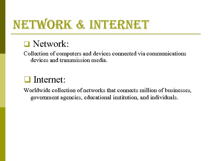 network & internet q Network: Collection of computers and devices connected via communications devices