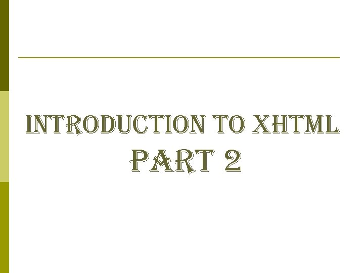 introduction to xhtml part 2
