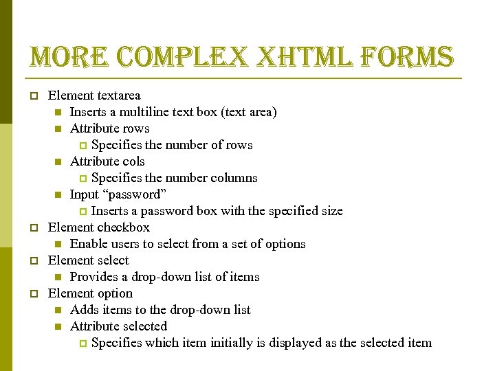 more complex xhtml forms p p Element textarea n Inserts a multiline text box