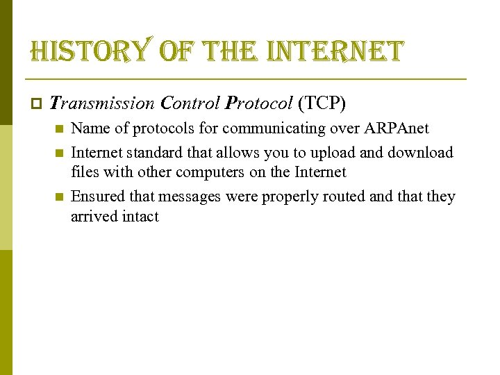 history of the internet p Transmission Control Protocol (TCP) n n n Name of
