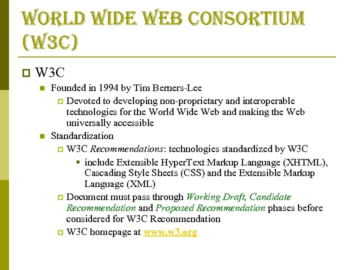 world wide web consortium (w 3 c) p W 3 C n n Founded