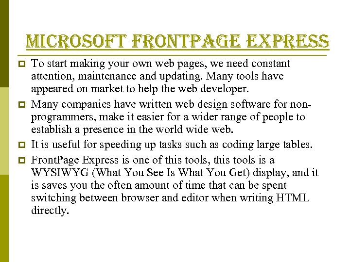 microsoft frontpage express p p To start making your own web pages, we