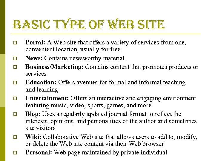 basic type of web site p p p p Portal: A Web site that