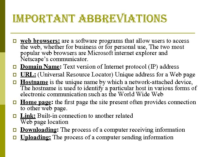 important abbreviations p p p p web browsers: are a software programs that allow
