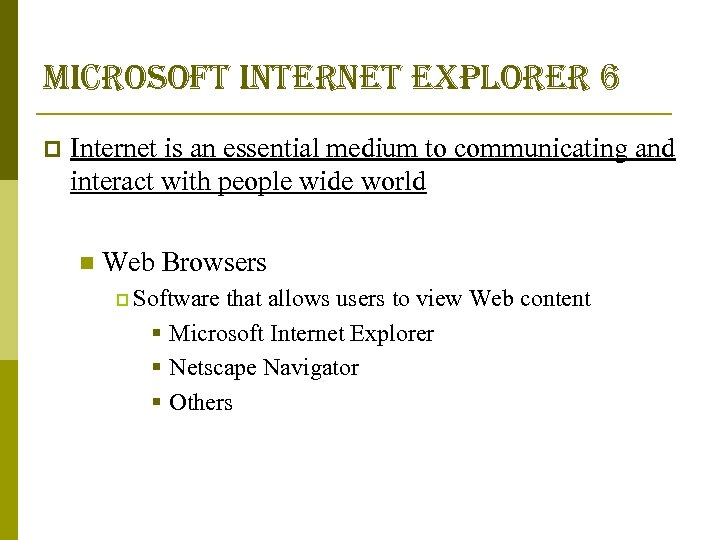 microsoft internet explorer 6 p Internet is an essential medium to communicating and interact