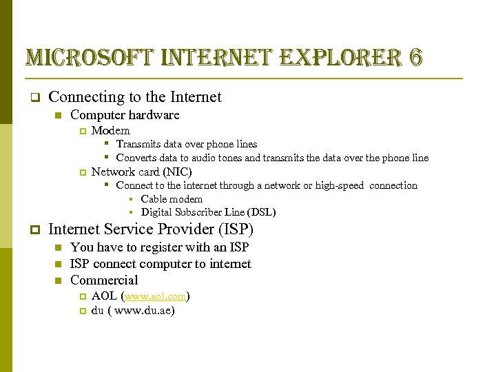 microsoft internet explorer 6 q Connecting to the Internet n Computer hardware p Modem