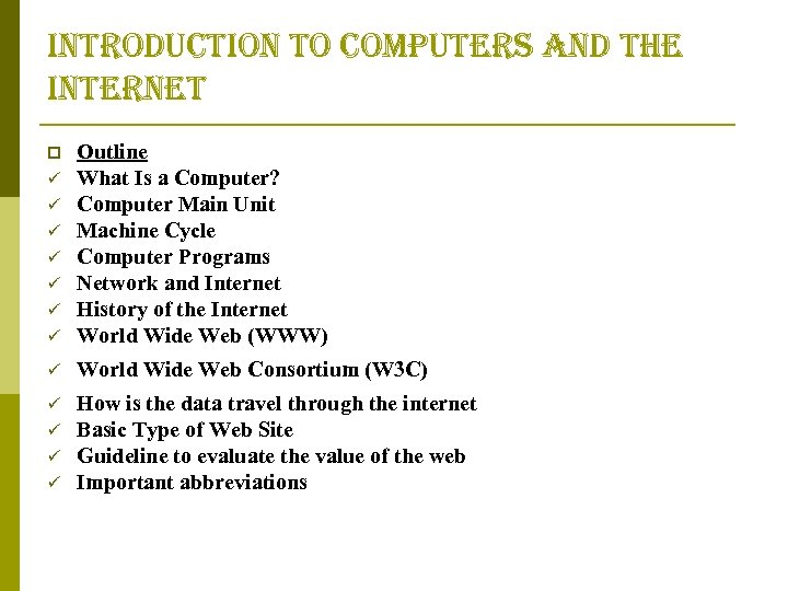 introduction to computers and the internet ü Outline What Is a Computer? Computer Main