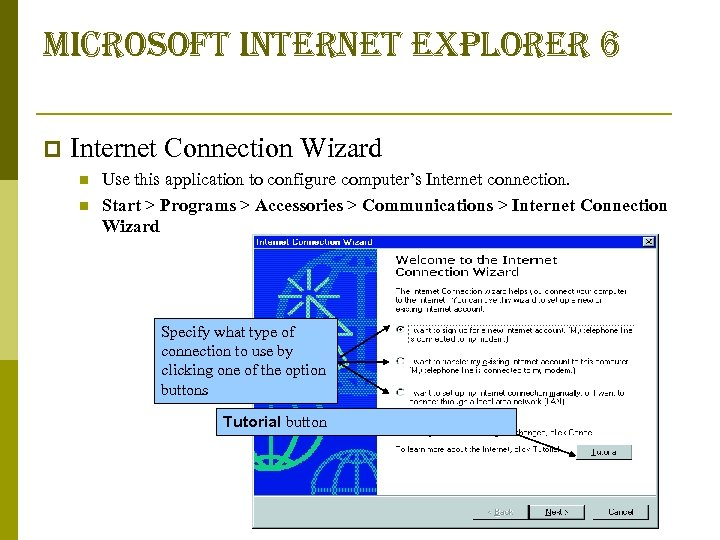 microsoft internet explorer 6 p Internet Connection Wizard n n Use this application to