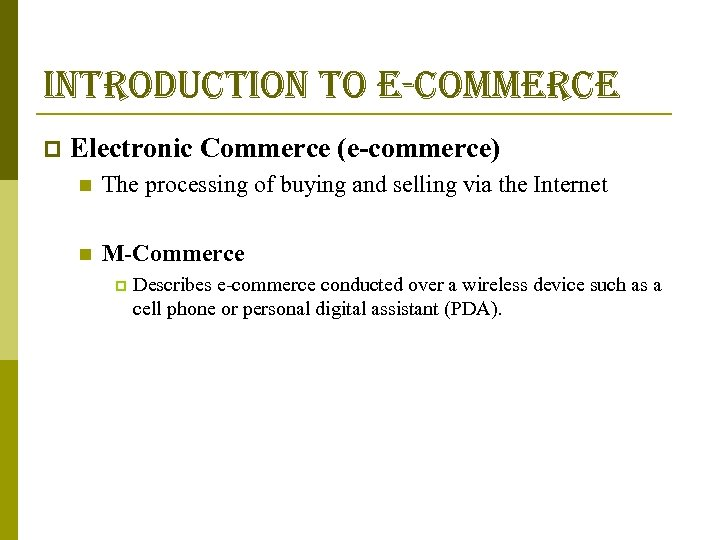 introduction to e-commerce p Electronic Commerce (e-commerce) n The processing of buying and selling