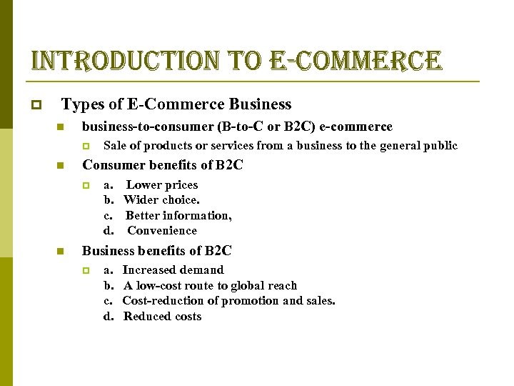 introduction to e-commerce p Types of E-Commerce Business n business-to-consumer (B-to-C or B 2