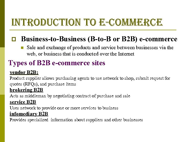 introduction to e-commerce p Business-to-Business (B-to-B or B 2 B) e-commerce n Sale and