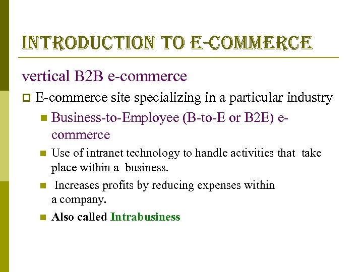introduction to e-commerce vertical B 2 B e-commerce p E-commerce site specializing in a