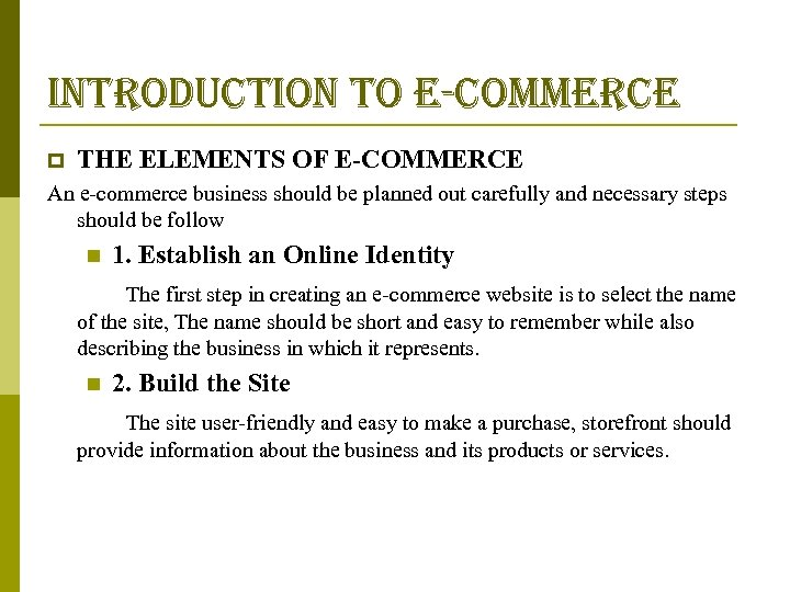introduction to e-commerce p THE ELEMENTS OF E-COMMERCE An e-commerce business should be planned