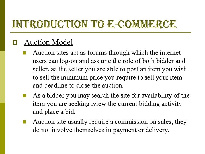 introduction to e-commerce p Auction Model n n n Auction sites act as forums