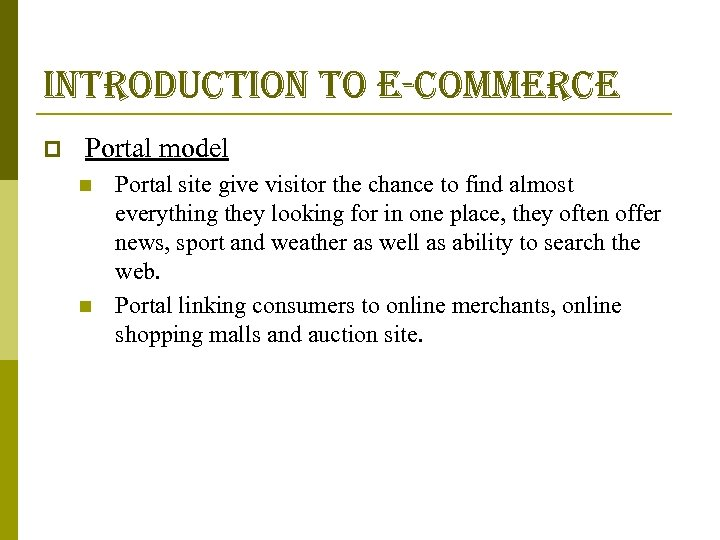 introduction to e-commerce p Portal model n n Portal site give visitor the chance